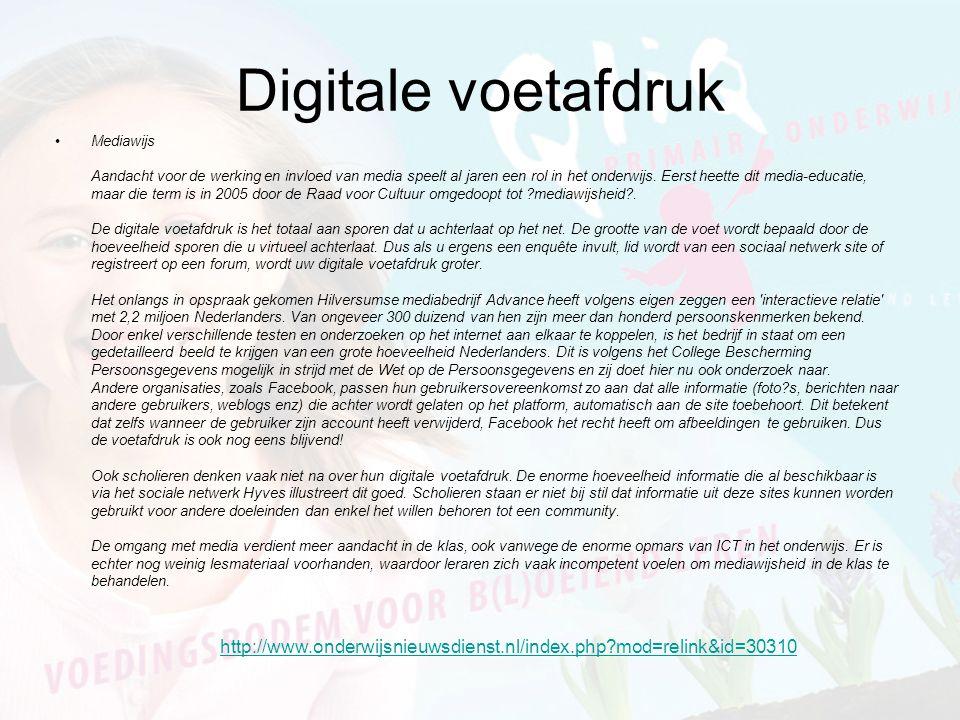 Digitale voetafdruk •Mediawijs Aandacht voor de werking en invloed van media speelt al jaren een rol in het onderwijs.