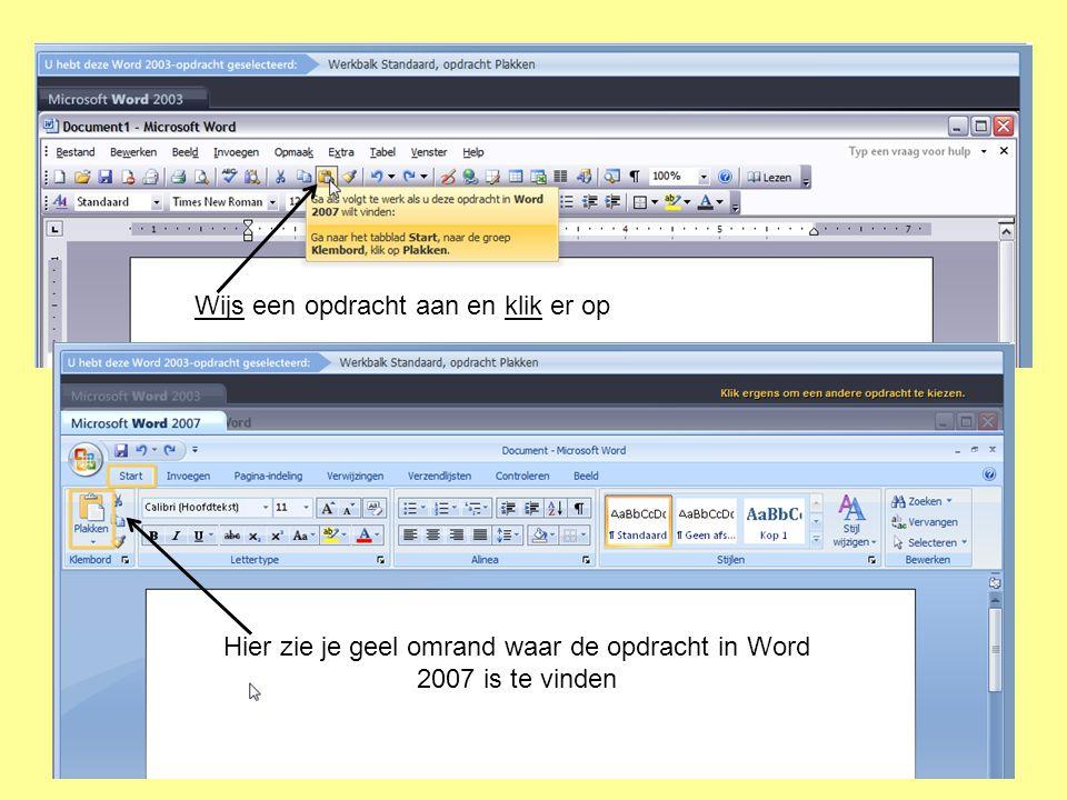 Wijs een opdracht aan en klik er op Hier zie je geel omrand waar de opdracht in Word 2007 is te vinden
