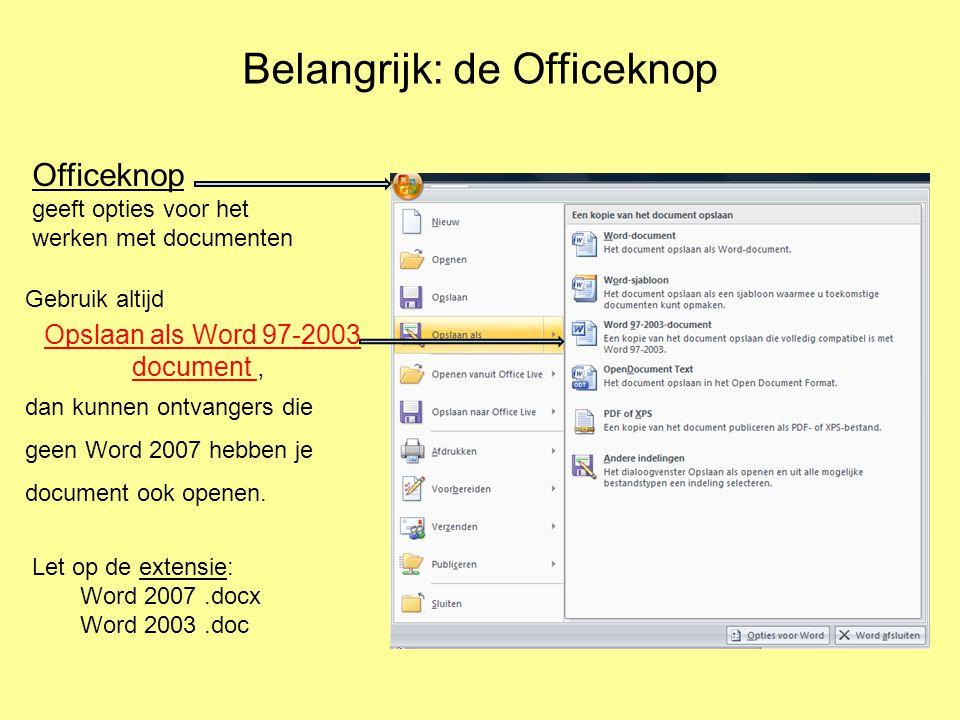 Officeknop geeft opties voor het werken met documenten Gebruik altijd Opslaan als Word 97-2003 document, dan kunnen ontvangers die geen Word 2007 hebben je document ook openen.