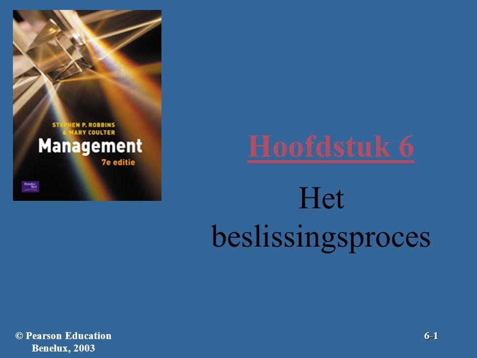 Hoofdstuk 6 Het beslissingsproces © Pearson Education Benelux, 20036-1