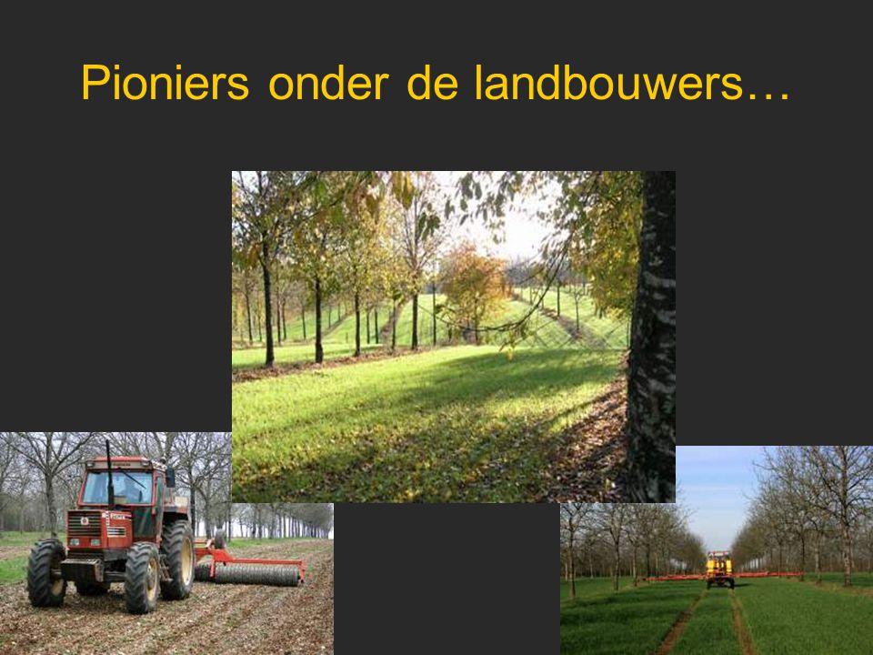 Pioniers onder de landbouwers…