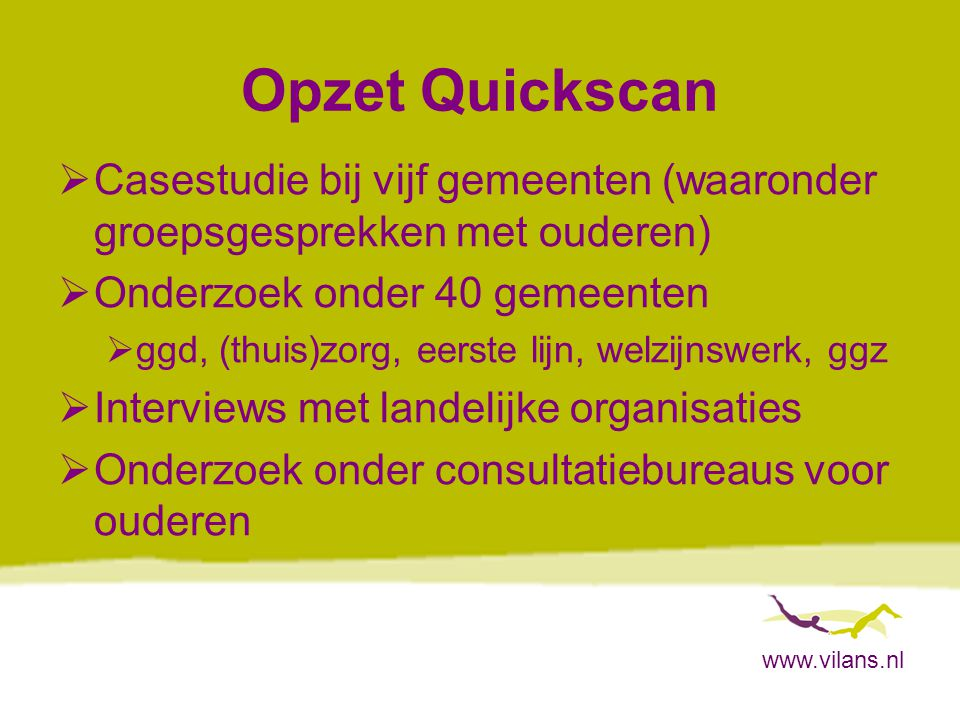 www.vilans.nl Resultaten en Conclusies •Wat is het aanbod van preventieve activiteiten voor ouderen.