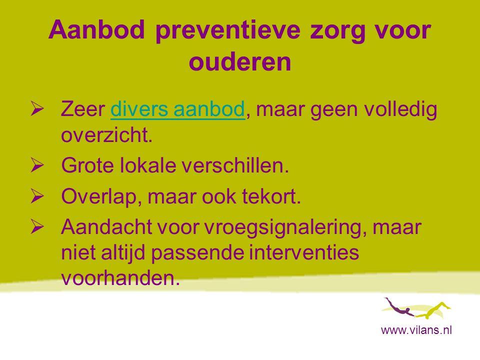 www.vilans.nl Aanbod (vervolg)  Effectiviteit van interventies lastig te bepalen.