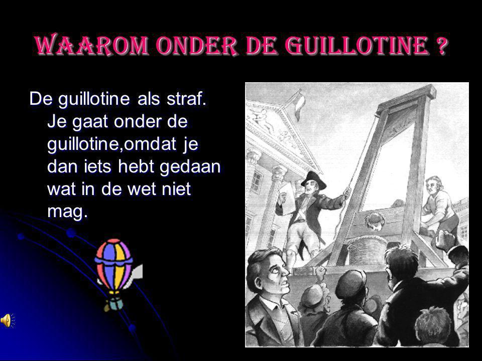geschiedenis De guillotine Deze valbijl is vooral bekend van de Franse revolutie, maar in de Middeleeuwen werden verschillende machines gebruikt.