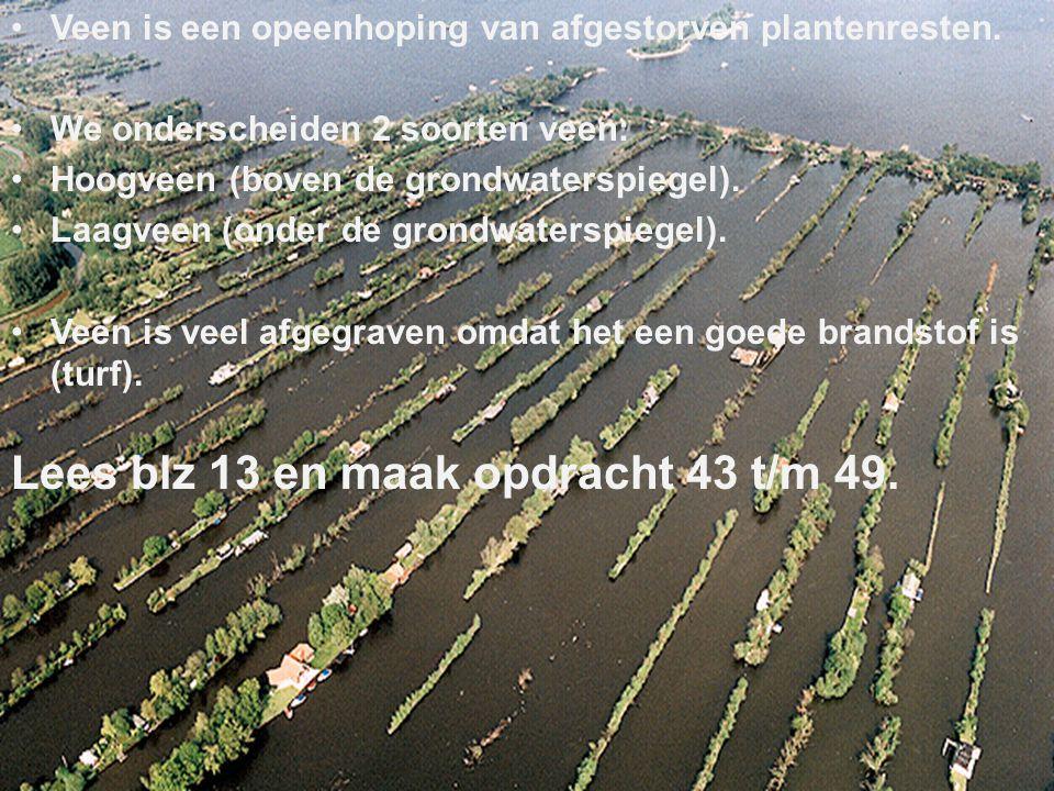•Veen is een opeenhoping van afgestorven plantenresten. •We onderscheiden 2 soorten veen: •Hoogveen (boven de grondwaterspiegel). •Laagveen (onder de