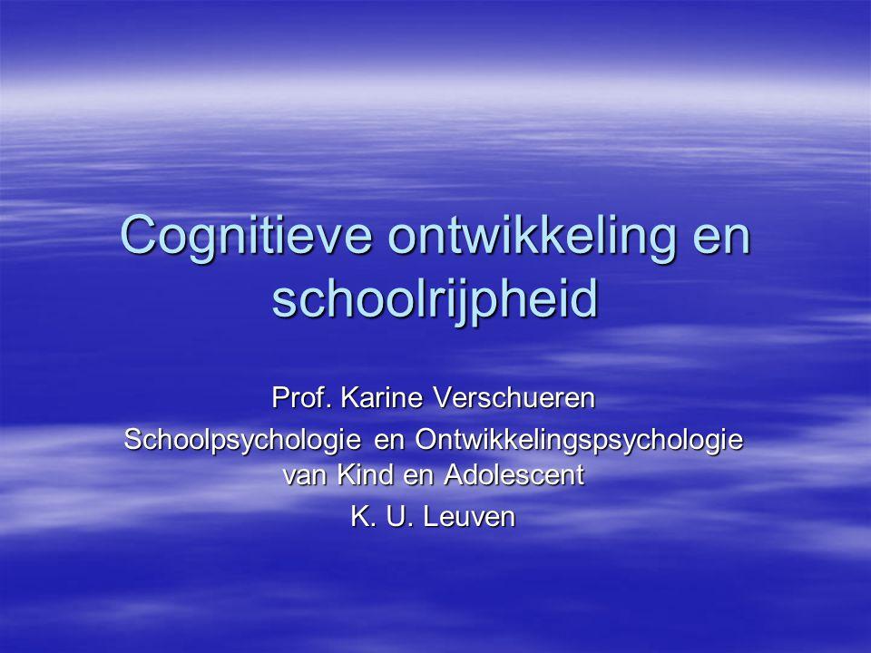Dus: Verschillende domeinen van functioneren van kind –algemene cognitieve ontwikkeling –specifieke leervoorwaarden –'leergerelateerde' gedragingen –sociaal-emotioneel functioneren  product van kind x omgevingsinvloeden