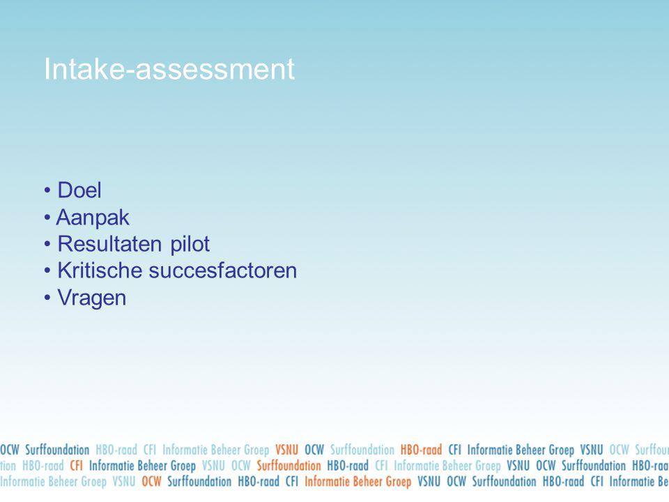 Intake-assessment • Doel • Aanpak • Resultaten pilot • Kritische succesfactoren • Vragen