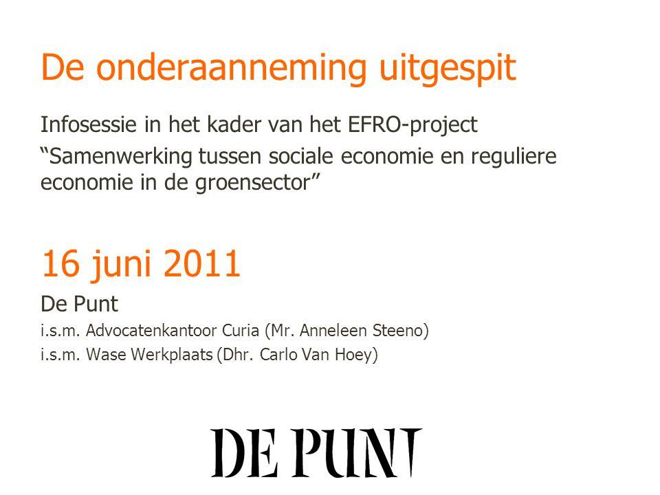 """De onderaanneming uitgespit Infosessie in het kader van het EFRO-project """"Samenwerking tussen sociale economie en reguliere economie in de groensector"""