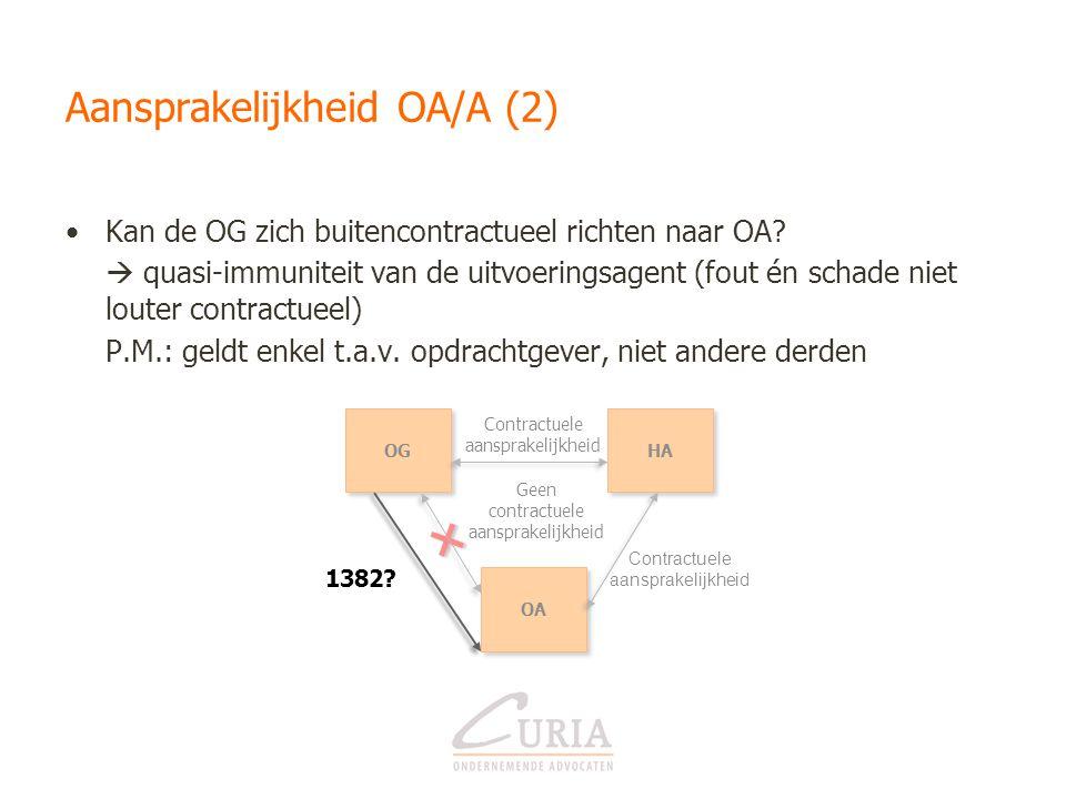Geen contractuele aansprakelijkheid Aansprakelijkheid OA/A (2) •Kan de OG zich buitencontractueel richten naar OA?  quasi-immuniteit van de uitvoerin