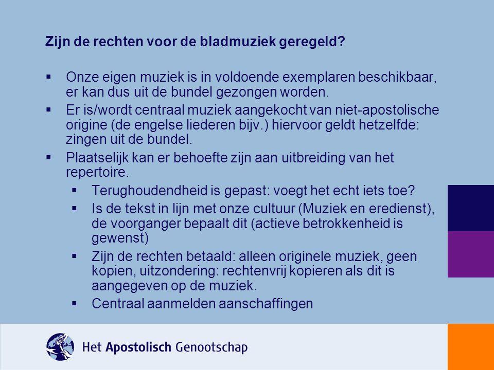 Zijn de rechten voor de bladmuziek geregeld?  Onze eigen muziek is in voldoende exemplaren beschikbaar, er kan dus uit de bundel gezongen worden.  E