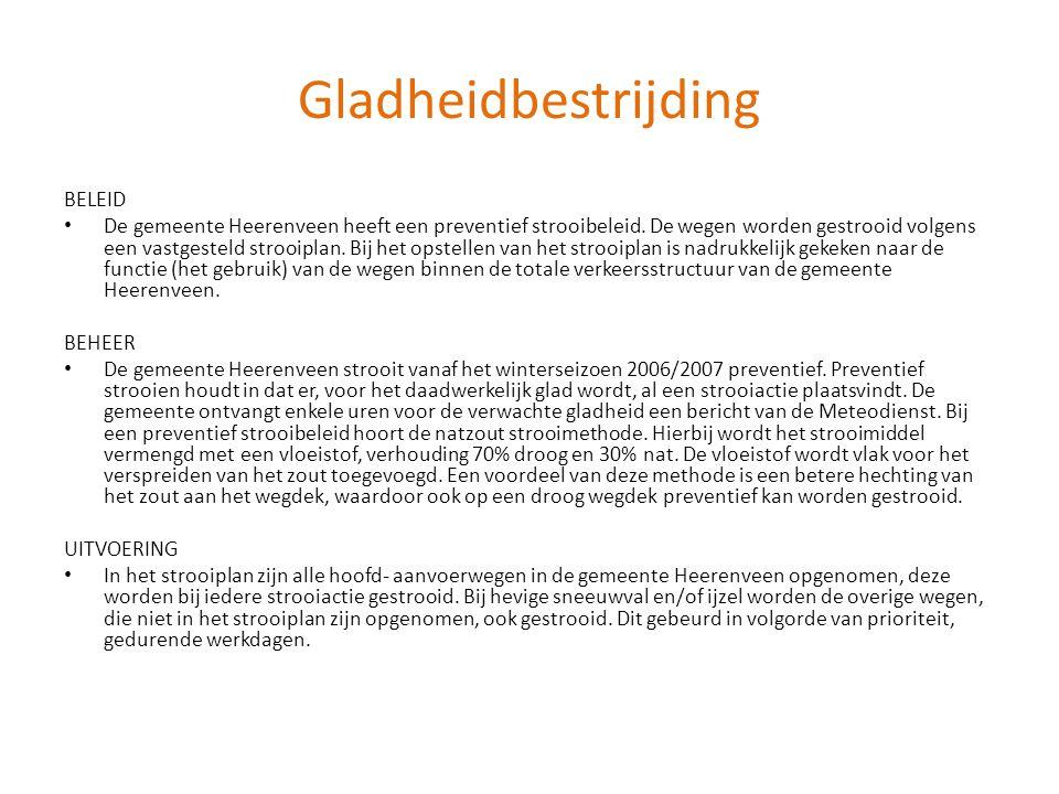 Gladheidbestrijding BELEID • De gemeente Heerenveen heeft een preventief strooibeleid. De wegen worden gestrooid volgens een vastgesteld strooiplan. B