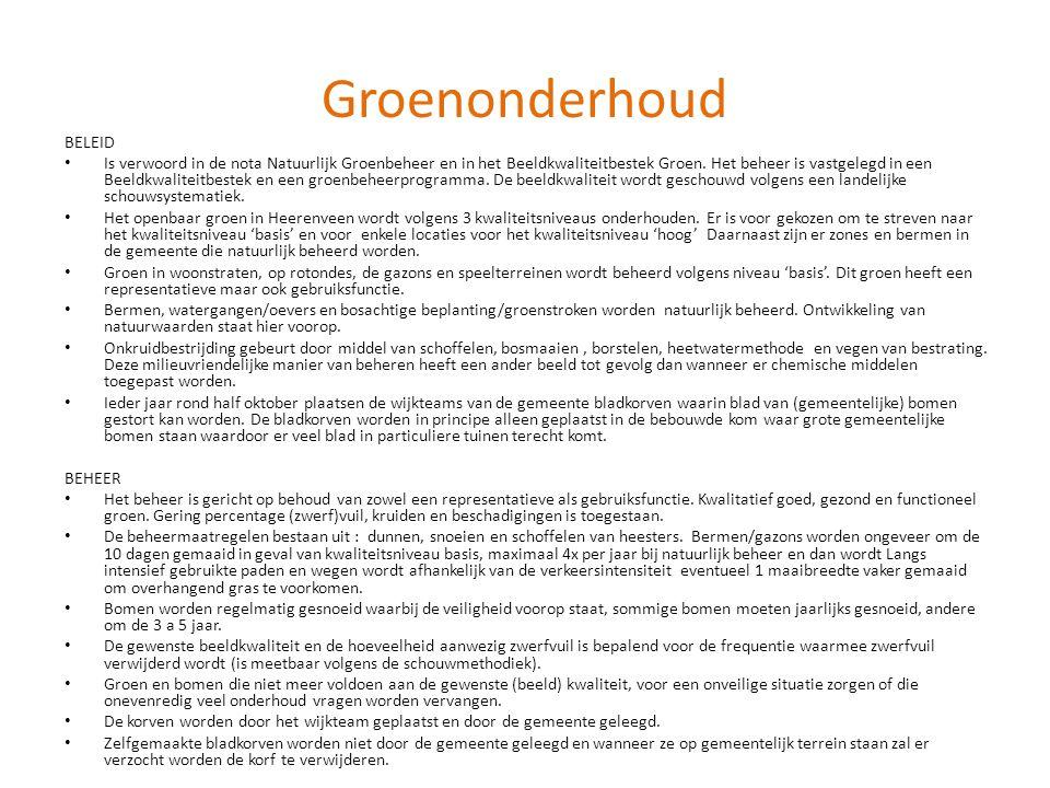 Groenonderhoud BELEID • Is verwoord in de nota Natuurlijk Groenbeheer en in het Beeldkwaliteitbestek Groen. Het beheer is vastgelegd in een Beeldkwali