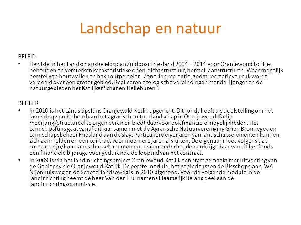 """Landschap en natuur BELEID • De visie in het Landschapsbeleidsplan Zuidoost Friesland 2004 – 2014 voor Oranjewoud is: """"Het behouden en versterken kara"""