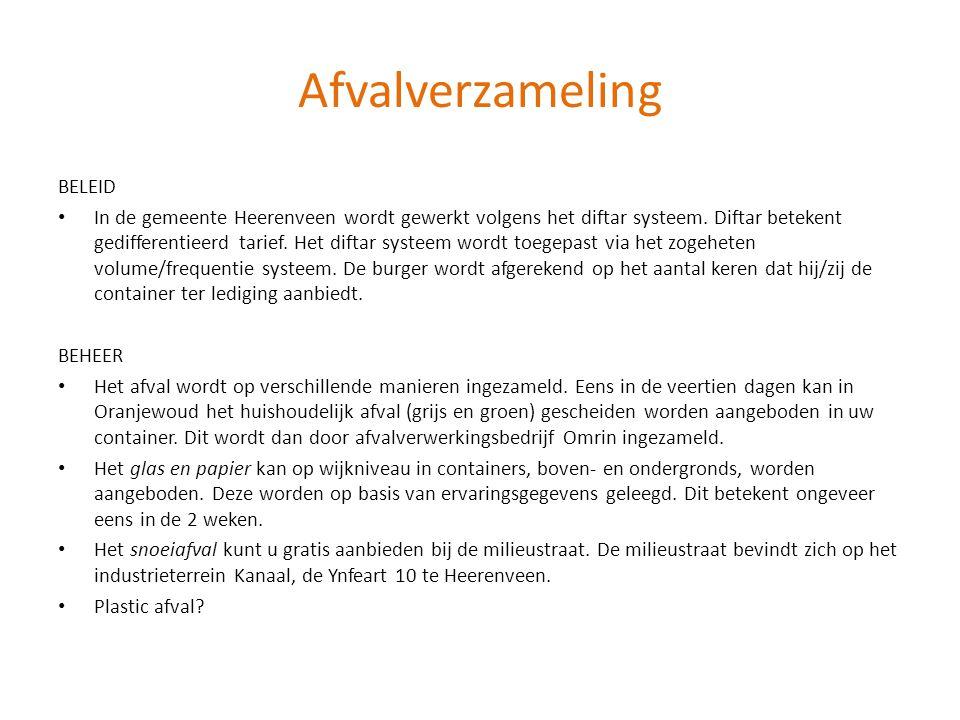 Afvalverzameling BELEID • In de gemeente Heerenveen wordt gewerkt volgens het diftar systeem. Diftar betekent gedifferentieerd tarief. Het diftar syst