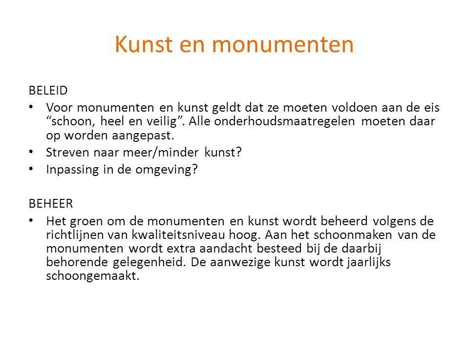 """Kunst en monumenten BELEID • Voor monumenten en kunst geldt dat ze moeten voldoen aan de eis """"schoon, heel en veilig"""". Alle onderhoudsmaatregelen moet"""