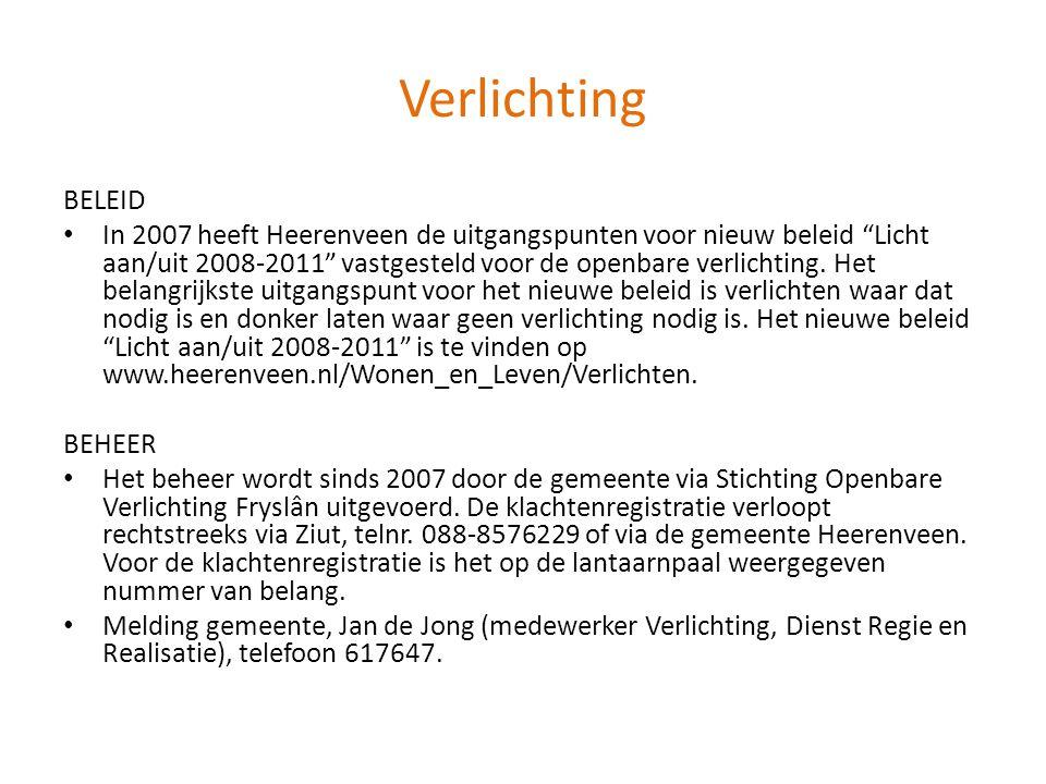 """Verlichting BELEID • In 2007 heeft Heerenveen de uitgangspunten voor nieuw beleid """"Licht aan/uit 2008-2011"""" vastgesteld voor de openbare verlichting."""