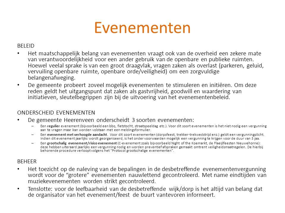 Evenementen BELEID • Het maatschappelijk belang van evenementen vraagt ook van de overheid een zekere mate van verantwoordelijkheid voor een ander geb