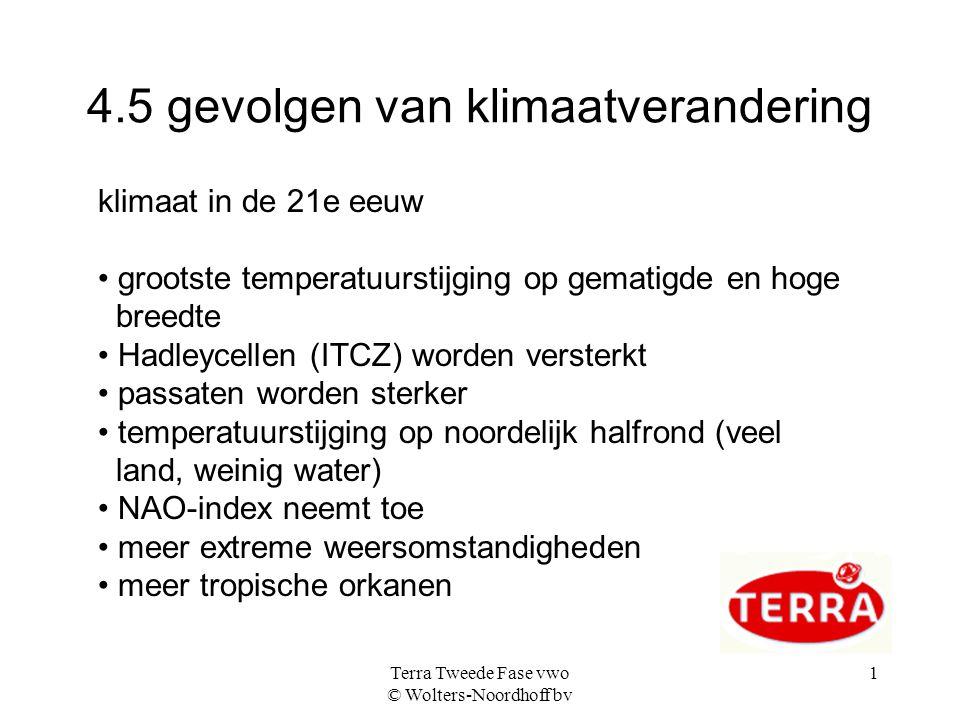Terra Tweede Fase vwo © Wolters-Noordhoff bv 2 gevolgen voor Europa • bestaande klimaten verschuiven naar het noorden - meer hittegolven - minder vorstdagen • verwoestijning o.a.