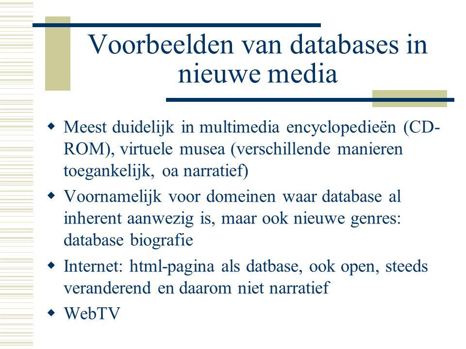 Voorbeelden van databases in nieuwe media  Meest duidelijk in multimedia encyclopedieën (CD- ROM), virtuele musea (verschillende manieren toegankelij