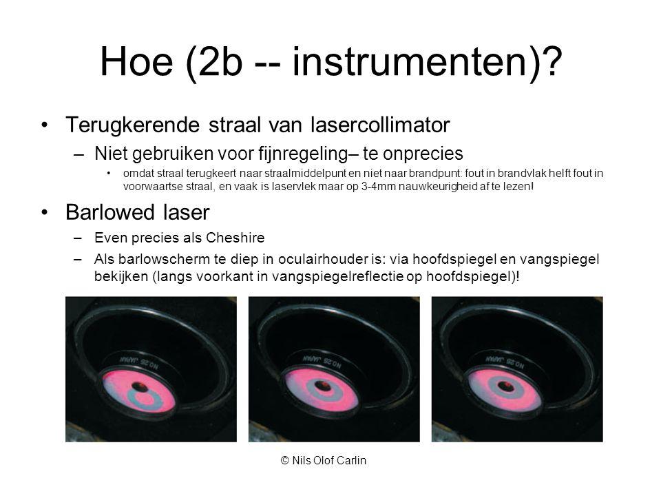 •Terugkerende straal van lasercollimator –Niet gebruiken voor fijnregeling– te onprecies •omdat straal terugkeert naar straalmiddelpunt en niet naar brandpunt: fout in brandvlak helft fout in voorwaartse straal, en vaak is laservlek maar op 3-4mm nauwkeurigheid af te lezen.
