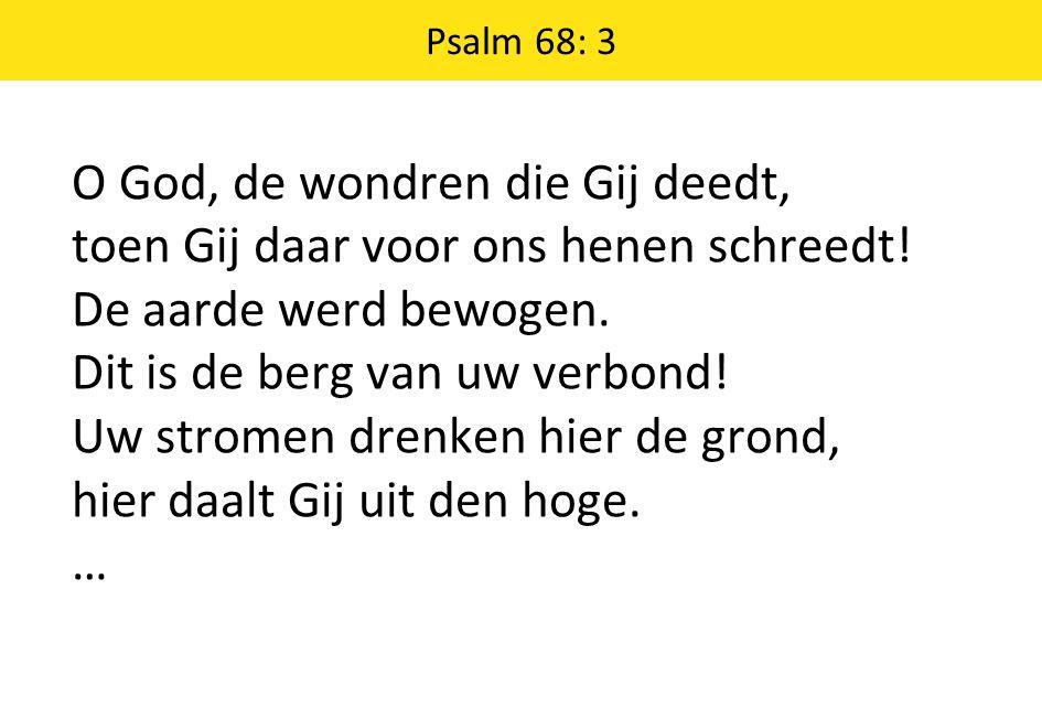 Psalm 68: 3 Een regen van vrijgevigheid hebt Gij uw erfdeel toebereid, uw erfdeel dat versmachtte.