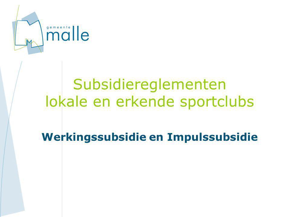 Subsidiereglementen lokale en erkende sportclubs Werkingssubsidie en Impulssubsidie