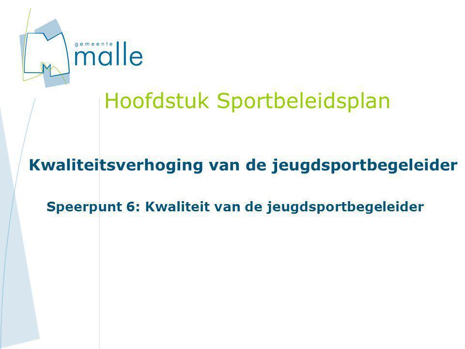 Hoofdstuk Sportbeleidsplan Kwaliteitsverhoging van de jeugdsportbegeleider Speerpunt 6: Kwaliteit van de jeugdsportbegeleider