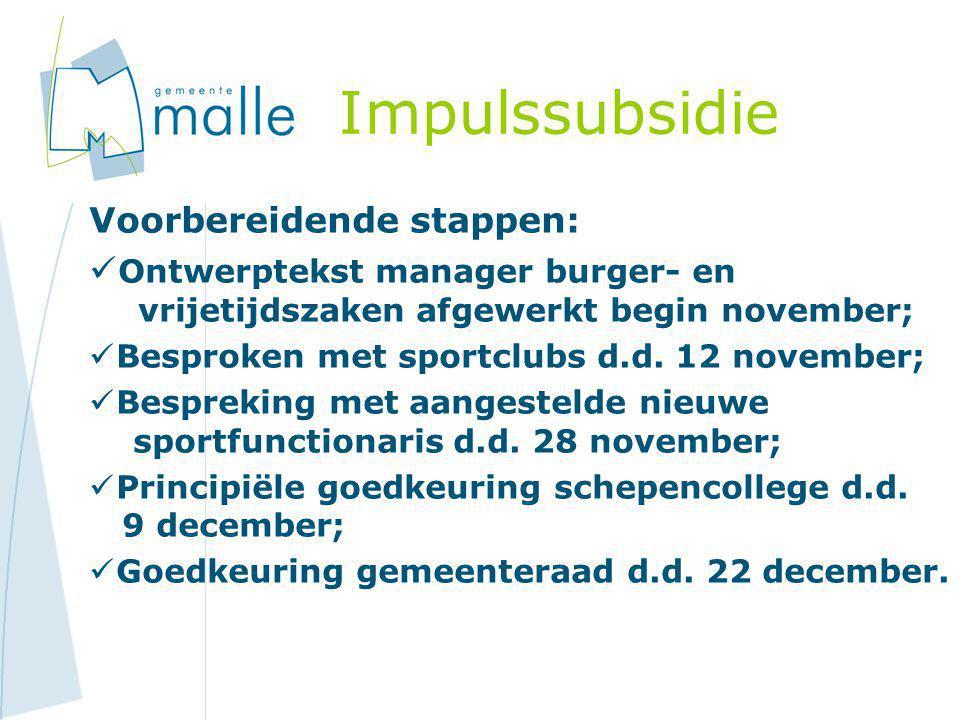 Voorbereidende stappen:  Ontwerptekst manager burger- en r vrijetijdszaken afgewerkt begin november;  Besproken met sportclubs d.d. 12 november;  B