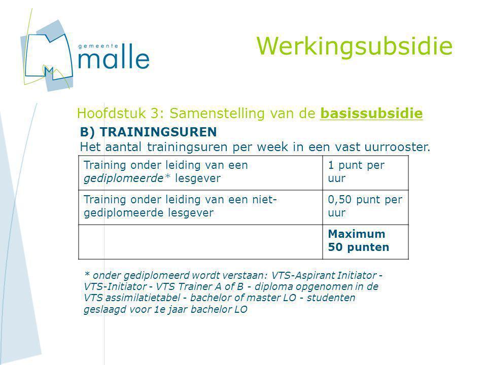 Werkingsubsidie Hoofdstuk 3: Samenstelling van de basissubsidie B) TRAININGSUREN Het aantal trainingsuren per week in een vast uurrooster.