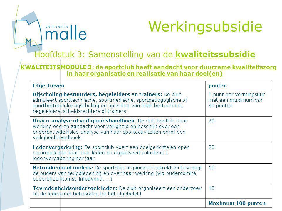 Werkingsubsidie Hoofdstuk 3: Samenstelling van de kwaliteitssubsidie KWALITEITSMODULE 3: de sportclub heeft aandacht voor duurzame kwaliteitszorg in h