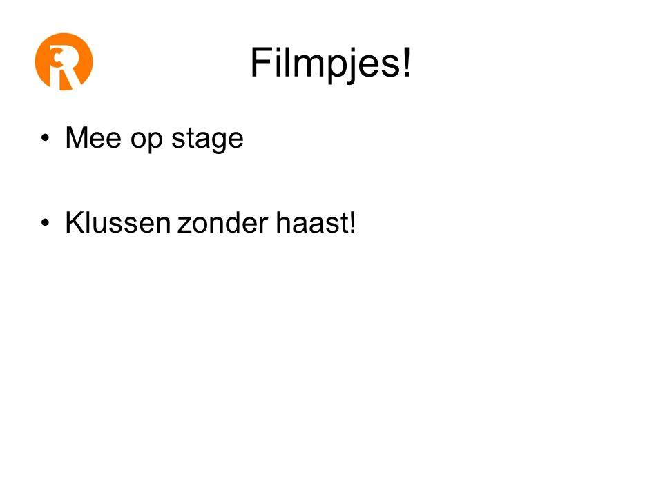 Filmpjes! •Mee op stage •Klussen zonder haast!