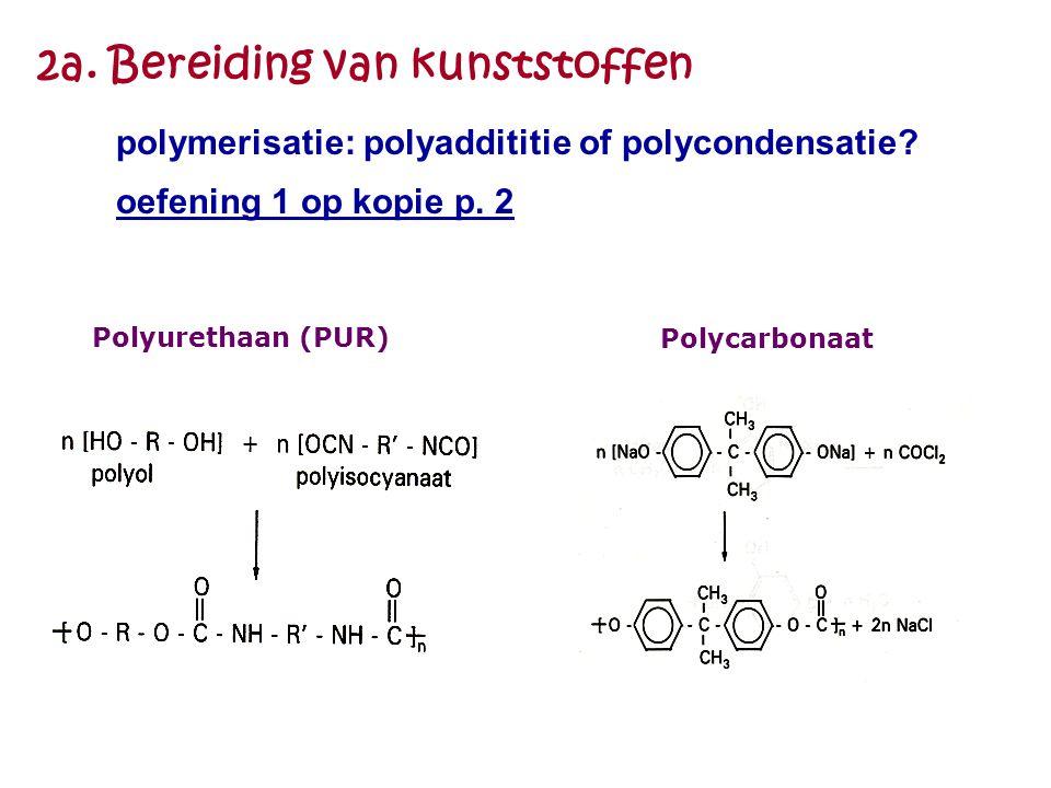 2a.Bereiding van kunststoffen polymerisatie: polyaddititie of polycondensatie.