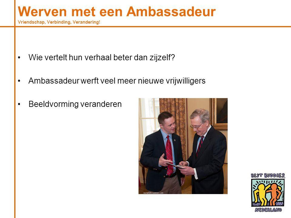 Werven met een Ambassadeur Vriendschap, Verbinding, Verandering.