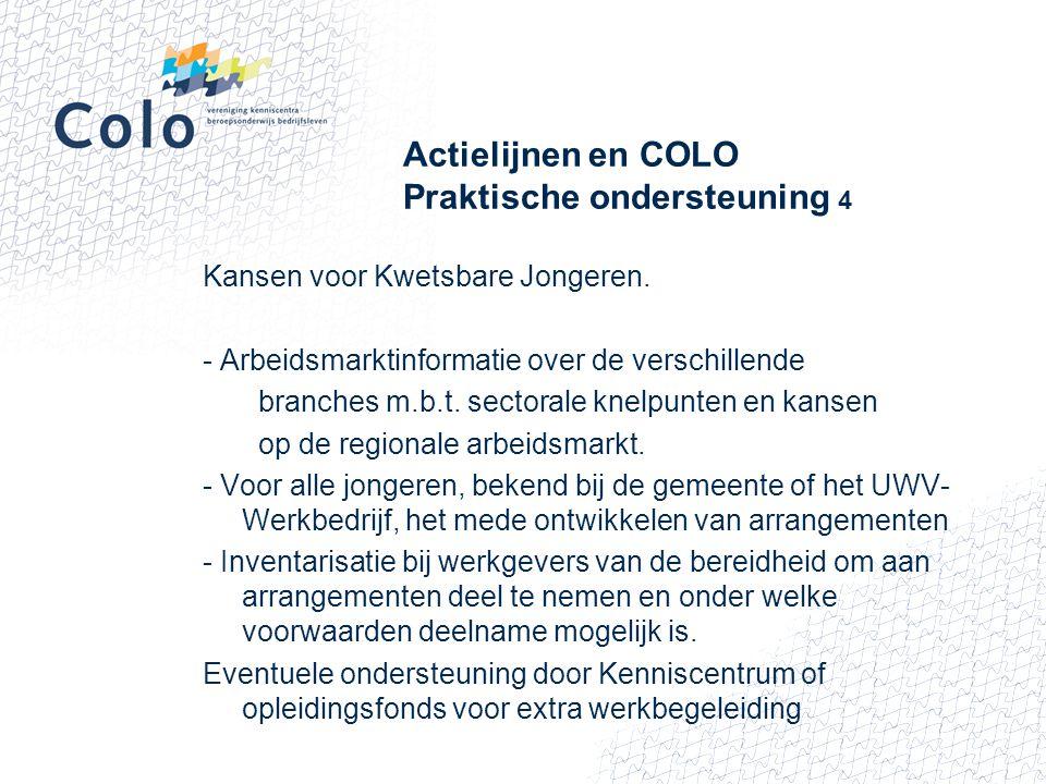 Actielijnen en COLO Praktische ondersteuning 4 Kansen voor Kwetsbare Jongeren. - Arbeidsmarktinformatie over de verschillende branches m.b.t. sectoral