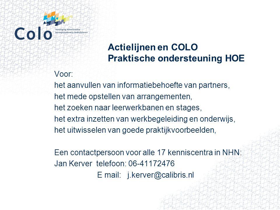 Actielijnen en COLO Praktische ondersteuning HOE Voor: het aanvullen van informatiebehoefte van partners, het mede opstellen van arrangementen, het zo