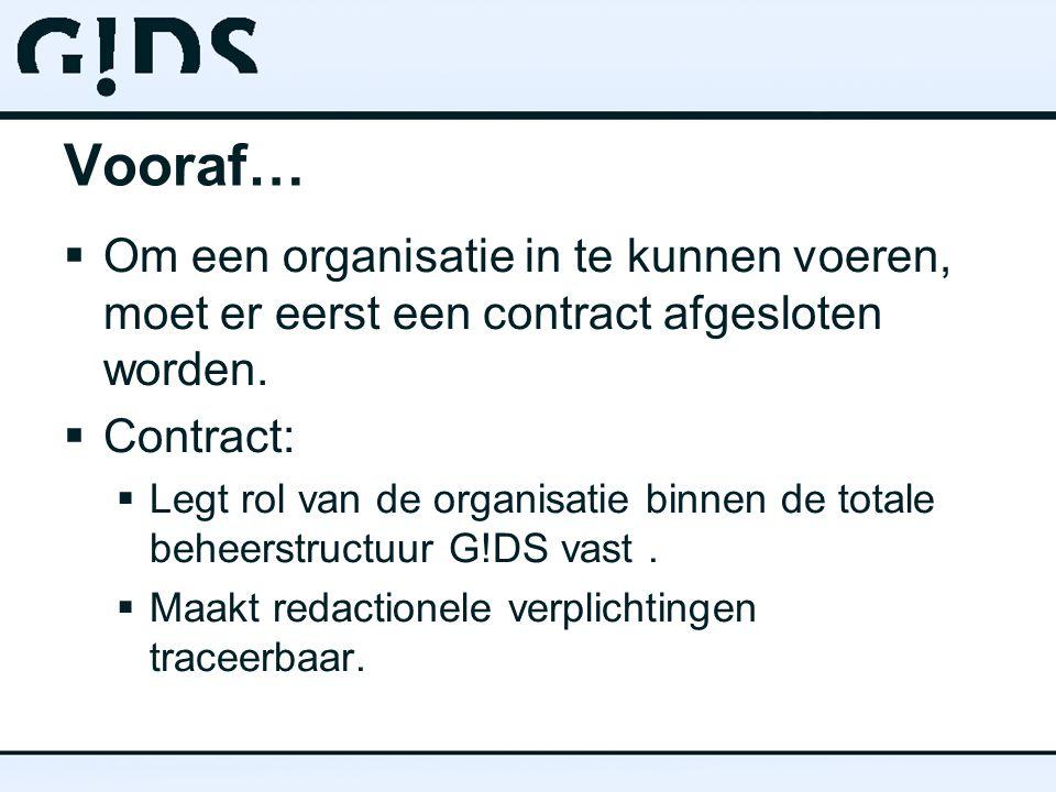 Vooraf…  Om een organisatie in te kunnen voeren, moet er eerst een contract afgesloten worden.