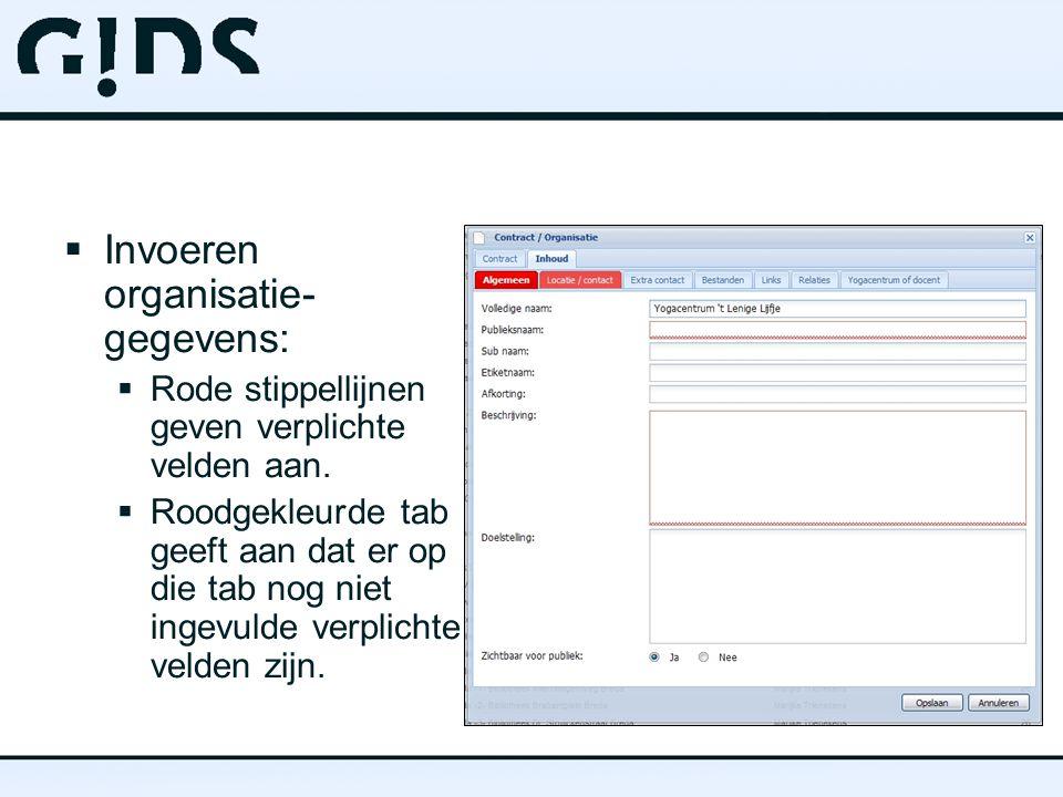  Invoeren organisatie- gegevens:  Rode stippellijnen geven verplichte velden aan.