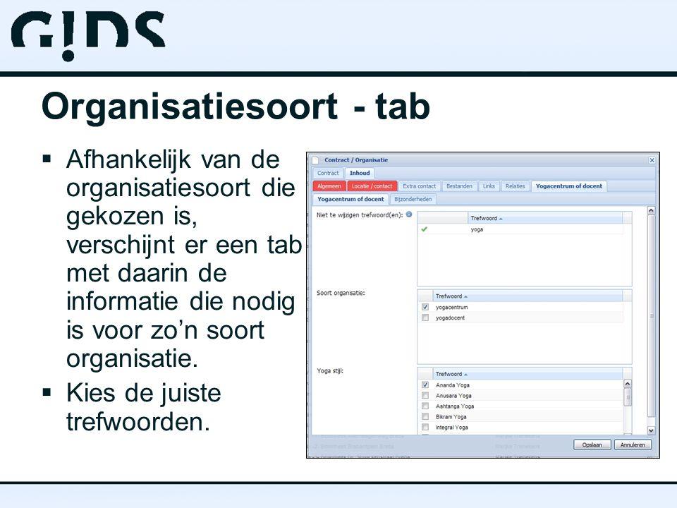 Organisatiesoort - tab  Afhankelijk van de organisatiesoort die gekozen is, verschijnt er een tab met daarin de informatie die nodig is voor zo'n soort organisatie.
