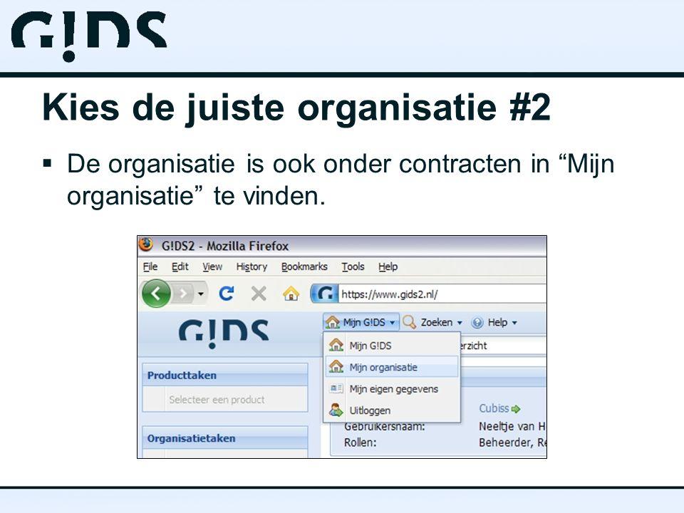 Kies de juiste organisatie #2  De organisatie is ook onder contracten in Mijn organisatie te vinden.