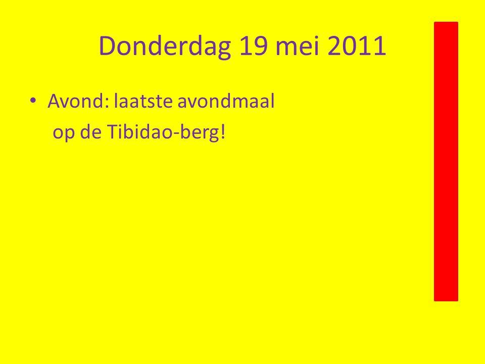 Donderdag 19 mei 2011 • Avond: laatste avondmaal op de Tibidao-berg!