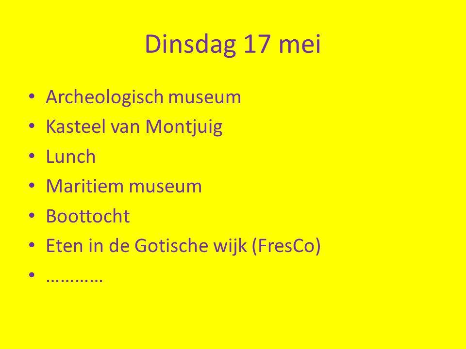 Dinsdag 17 mei • Archeologisch museum • Kasteel van Montjuig • Lunch • Maritiem museum • Boottocht • Eten in de Gotische wijk (FresCo) • …………