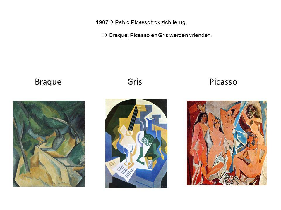 1907  Pablo Picasso trok zich terug.  Braque, Picasso en Gris werden vrienden. Braque Gris Picasso