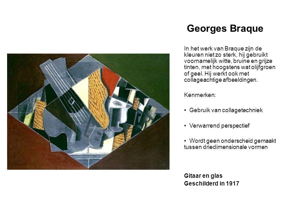 Georges Braque In het werk van Braque zijn de kleuren niet zo sterk, hij gebruikt voornamelijk witte, bruine en grijze tinten, met hoogstens wat olijf