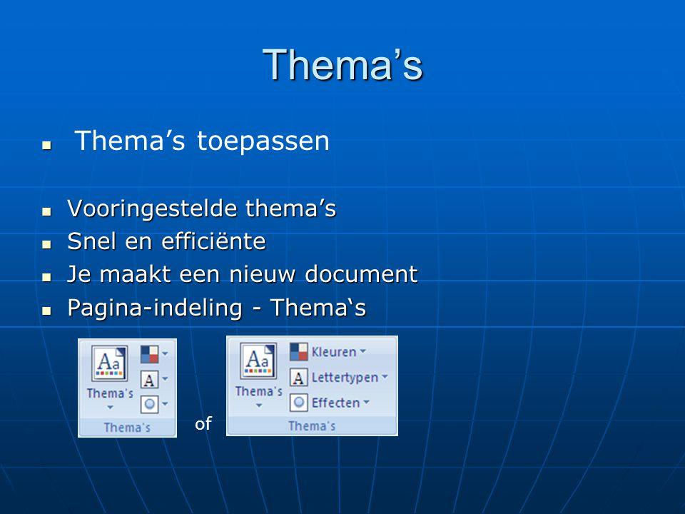 Thema's   Thema's toepassen  Vooringestelde thema's  Snel en efficiënte  Je maakt een nieuw document  Pagina-indeling - Thema's of