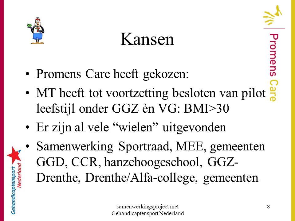 samenwerkingsproject met Gehandicaptensport Nederland 9 Kansen (vervolg) •Deskundige hulp: bewegingsagogen, fysiotherapeut, externen: coach, diëtist •Voedingscursus, leefstijlcursus •E-Fitness •Bewegen, yoga met you-tube