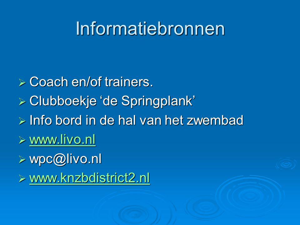 Informatiebronnen  Coach en/of trainers.