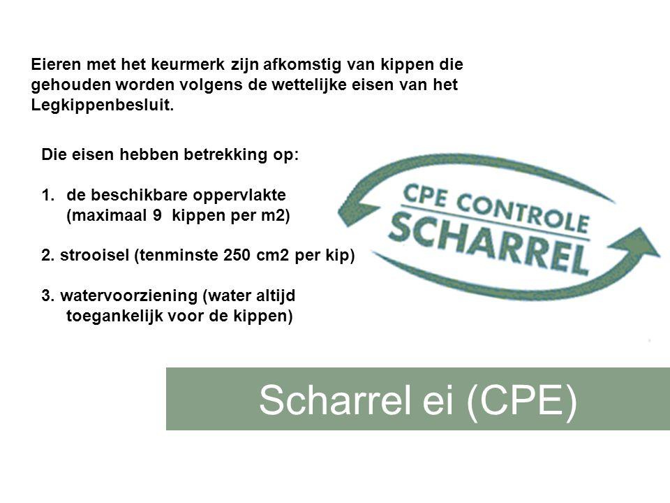 Scharrel ei (CPE) Eieren met het keurmerk zijn afkomstig van kippen die gehouden worden volgens de wettelijke eisen van het Legkippenbesluit.