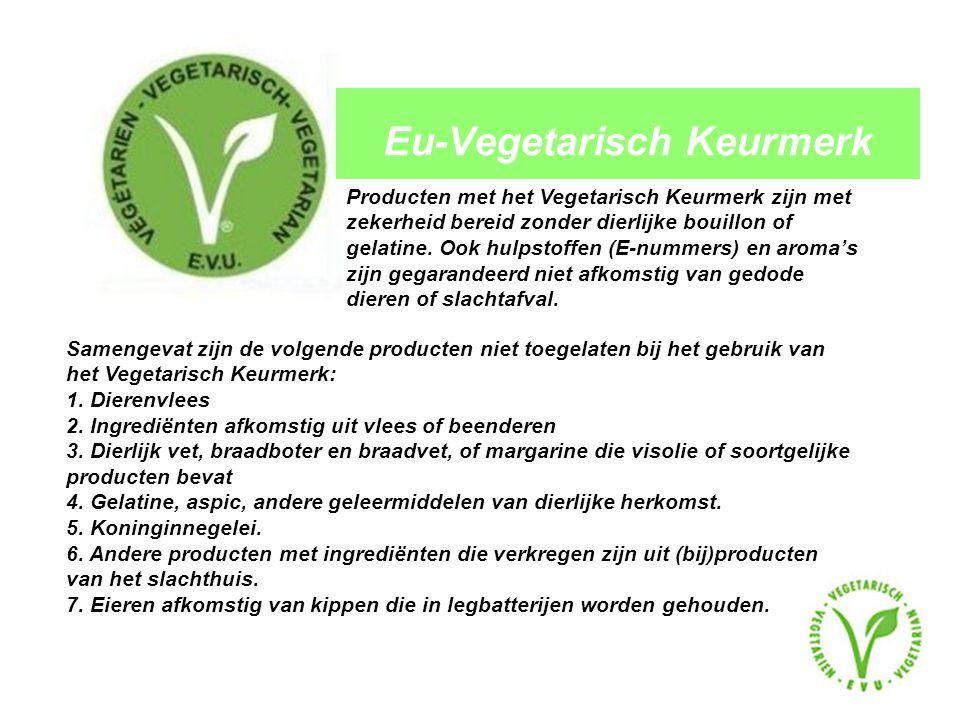 Eu-Vegetarisch Keurmerk Producten met het Vegetarisch Keurmerk zijn met zekerheid bereid zonder dierlijke bouillon of gelatine.