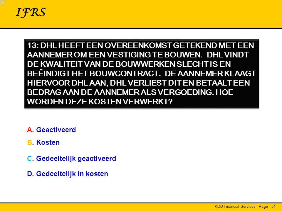 KDB Financial Services | Page34 13: DHL HEEFT EEN OVEREENKOMST GETEKEND MET EEN AANNEMER OM EEN VESTIGING TE BOUWEN.