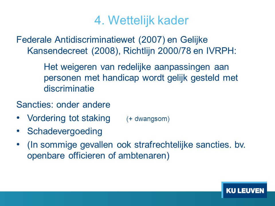 4. Wettelijk kader Federale Antidiscriminatiewet (2007) en Gelijke Kansendecreet (2008), Richtlijn 2000/78 en IVRPH: Het weigeren van redelijke aanpas